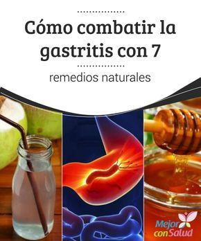 Cómo combatir la #gastritis con 7 #remediosnaturales La gastritis es un trastorno #digestivo que puede causar #dolor y #molestias estomacales. Descubre 7 remedios caseros para combatirla de forma natural.