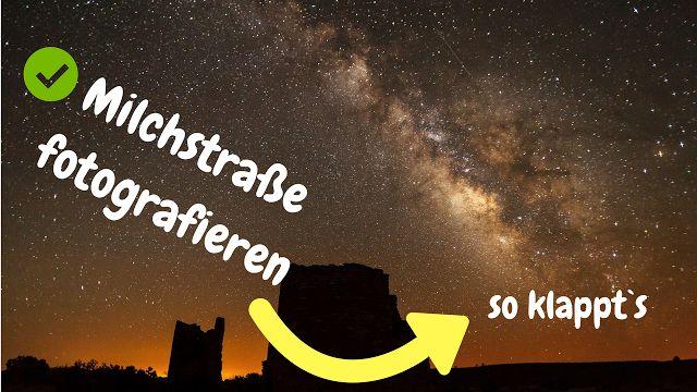 Milchstraße fotografieren - so entstehen großartige Fotos