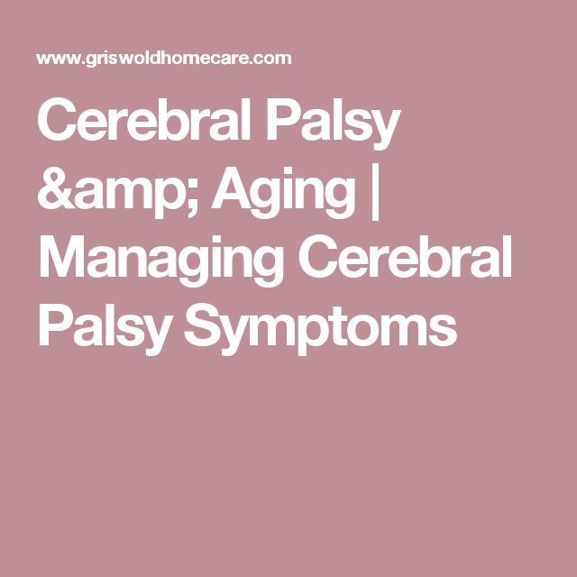 Cerebral Palsy & Aging   Managing Cerebral Palsy Symptoms