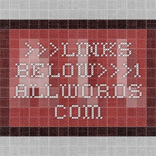 >>>LINKS BELOW>>>1 AllWords.com