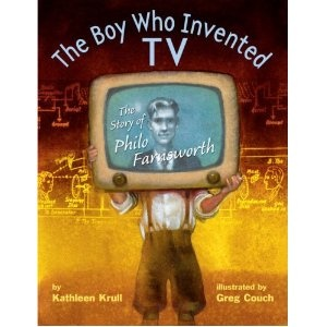 The Boy Who Invented TV: The Story of Philo Farnsworth [
