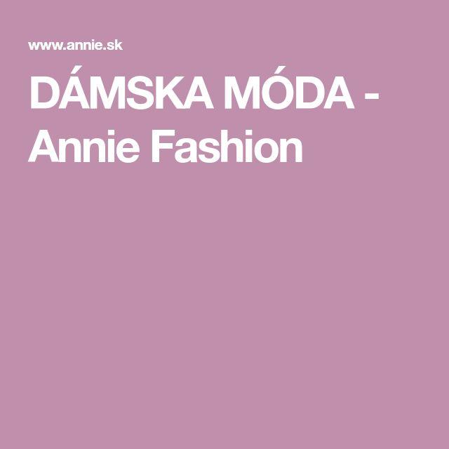 DÁMSKA MÓDA - Annie Fashion
