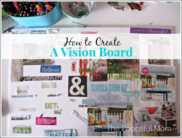 Get organized and live an intentional life by creating a vision board (& take a look at mine) - The Peaceful Mom   #organize  #bemore