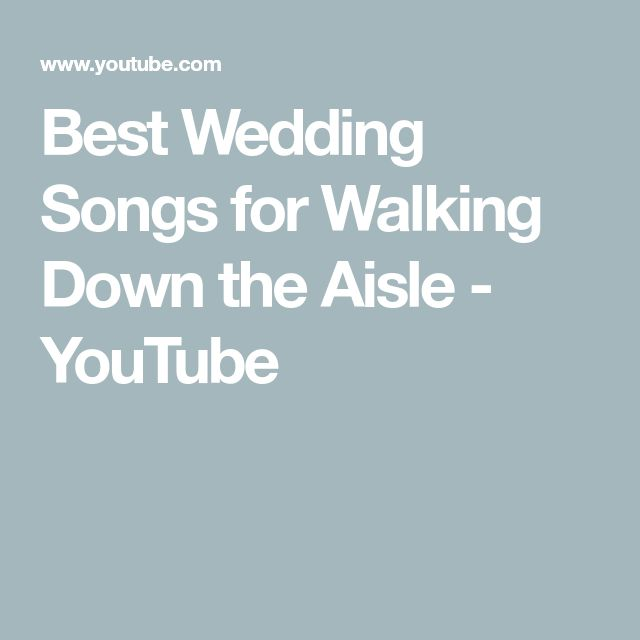 Wedding Music For Walking Down The Aisle