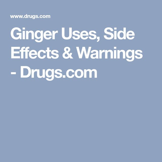 Ginger Uses, Side Effects & Warnings - Drugs.com