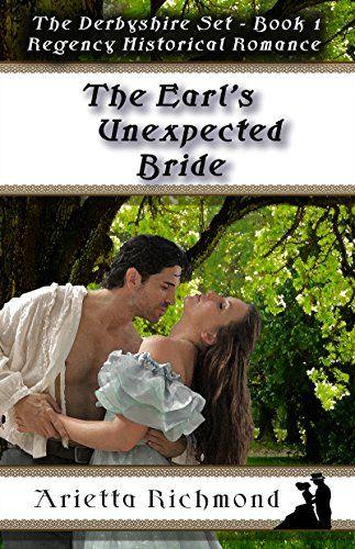 The Earl's Unexpected Bride: Regency Historical Romance (The Derbyshire Set Book 1) by Arietta Richmond http://www.amazon.com/dp/B0168I2QMW/ref=cm_sw_r_pi_dp_VPljwb0Z7N23B
