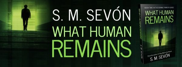 Renee's Author Spotlight: What Human Remains by S. M. Sevón