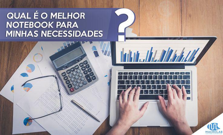 Mais uma #Super #Dica no #Blog da #Macrolab para Você! Dessa vez vamos te ajudar a #Escolher o Melhor #Notebook para suas #Necessidades. Vale a #Pena #Conferir! ;) | Produtos Essenciais para Sua Empresa-> Macrolab.com.br
