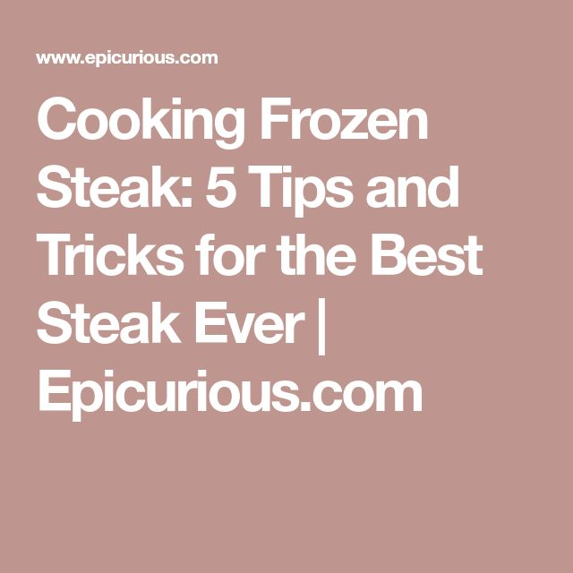 Cooking Frozen Steak: 5 Tips and Tricks for the Best Steak Ever | Epicurious.com