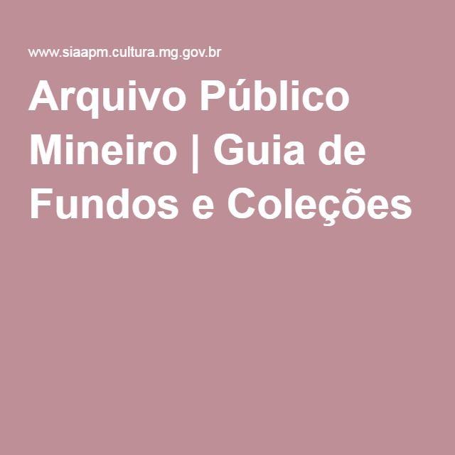 Arquivo Público Mineiro | Guia de Fundos e Coleções