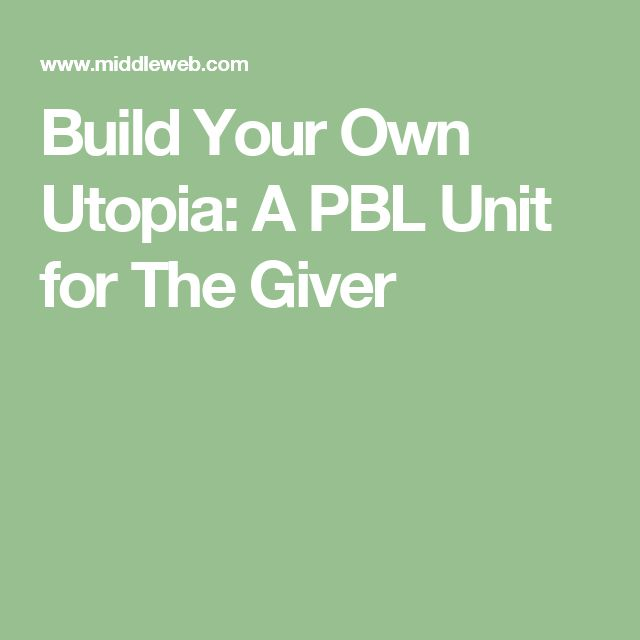 Build Your Own Utopia: A PBL Unit for The Giver