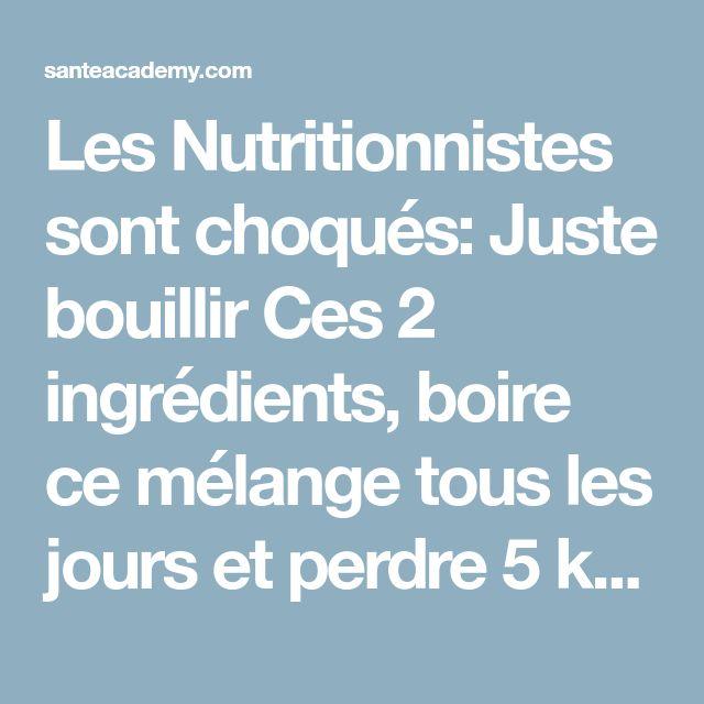 Les Nutritionnistes sont choqués: Juste bouillir Ces 2 ingrédients, boire ce mélange tous les jours et perdre 5 kg en seulement 7 jours! (RECETTE) | Sante academy
