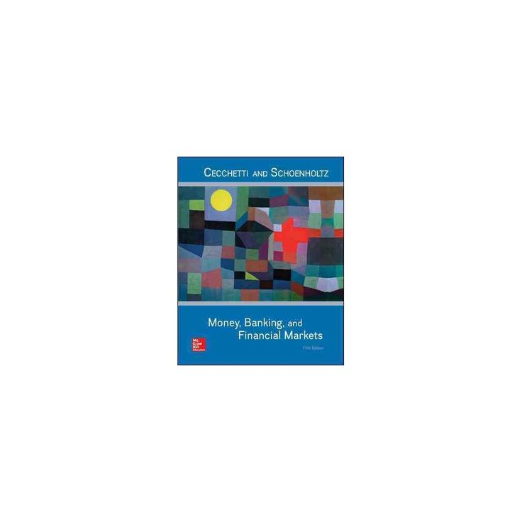 Money, Banking and Financial Markets (Hardcover) (Stephen G. Cecchetti & Kermit L. Schoenholtz)