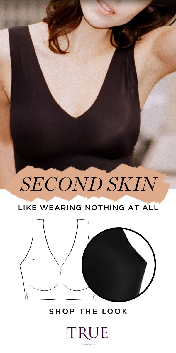 Like being naked, but better. The all new Second Skin™ bra - buttery soft comfort disappears under clothes. No wires, elastic, or bulky seams. Get one today!