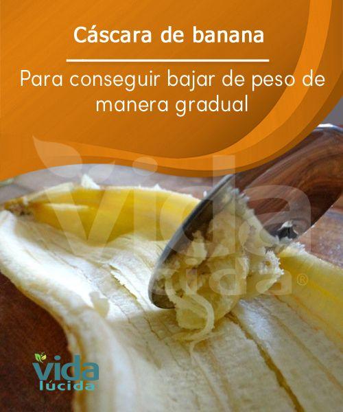 La cáscara de banana para bajar de peso.