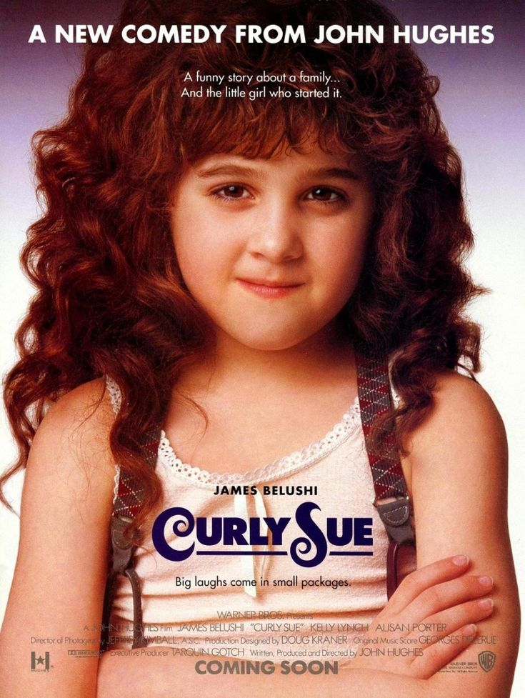 Curly Sue (1991) - This John Hughes film features the unlikeliest of pairings between street-smart youngster Curly Sue (Alisan Porter) and her guardian, Bill Dancer (Jim Belushi), a sometime con man with the proverbial heart of gold. Managing to stay a step ahead of authorities, the pair even charms an icy corporate attorney (Kelly Lynch). But before the threesome can be a family, they must contend with well-meaning but misinformed advocates from social services.