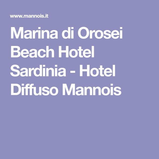 Marina di Orosei Beach Hotel Sardinia - Hotel Diffuso Mannois