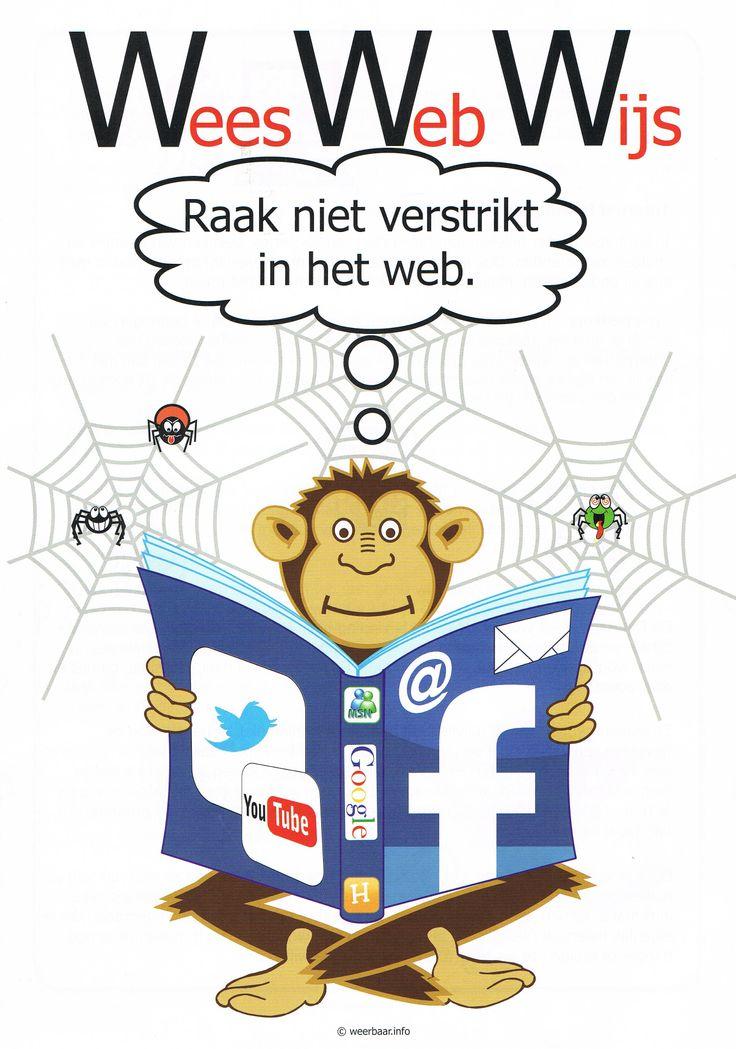 Wees Web Wijs; laat je niet verstrikken in het web! Ook kinderen moeten de gevaren leren kennen van het internet!