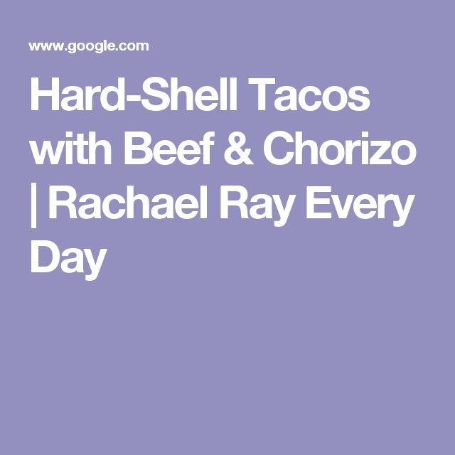 Hard-Shell Tacos with Beef & Chorizo | Rachael Ray Every Day