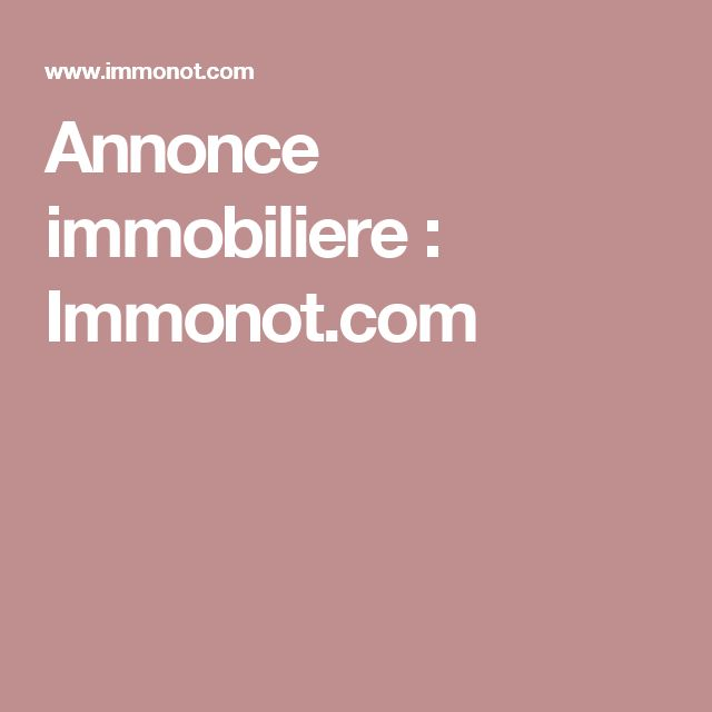 Annonce immobiliere : Immonot.com