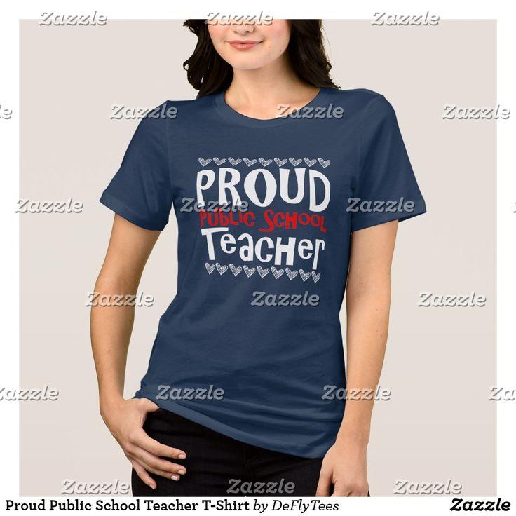 Proud Public School Teacher T-Shirt