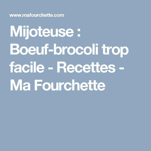 Mijoteuse : Boeuf-brocoli trop facile - Recettes - Ma Fourchette