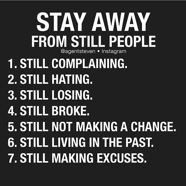 Narcissists are still phony posers, still lying 24/7, still delusional, still worthless, still miserable, still have severe entitlement issues, still needy, still control freaks, still full of pathological rage and envy and still way more trouble than they're worth. |  Stay away from still people!