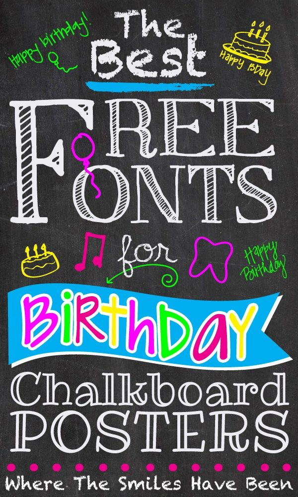 The Best Free Fonts for Birthday Chalkboard Posters!   Where The Smiles Have Been