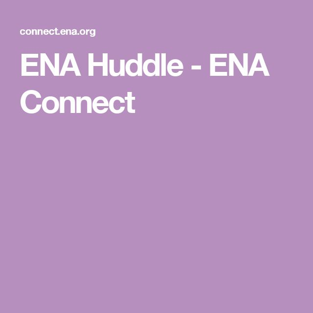 ENA Huddle - ENA Connect