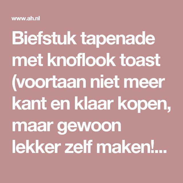 Biefstuk tapenade met knoflook toast (voortaan niet meer kant en klaar kopen, maar gewoon lekker zelf maken!) - Een recept van Helen van Le Lapin Volant - Albert Heijn