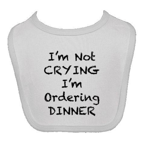 "I'm Not Crying, I'm Ordering Dinner funny baby Personalized Newborn Bib - White.  Our newborn infant bibs are smaller than our regular infant bibs these make the perfect gifts for newborn babies.    Infant Bib  100% Cotton 2-Ply Interlock  Velcro Closure  Size: 12 1/4"" long x 7 1/2"" wide  Printable Area:  6 3/4"" x  6 1/4"" $9.99"