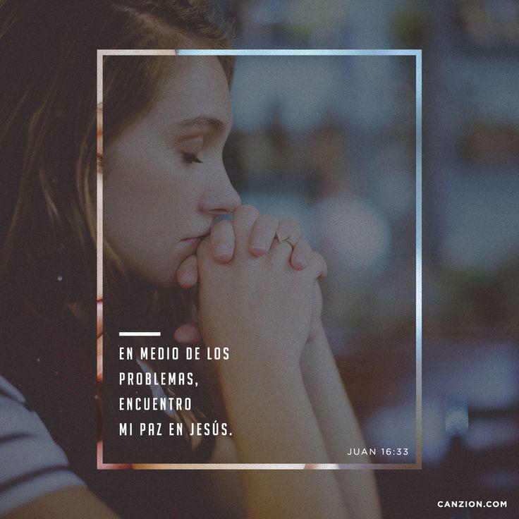 «Les he dicho todo lo anterior para que en mí tengan paz. Aquí en el mundo tendrán muchas pruebas y tristezas; pero anímense, porque yo he vencido al mundo». —Juan 16:33