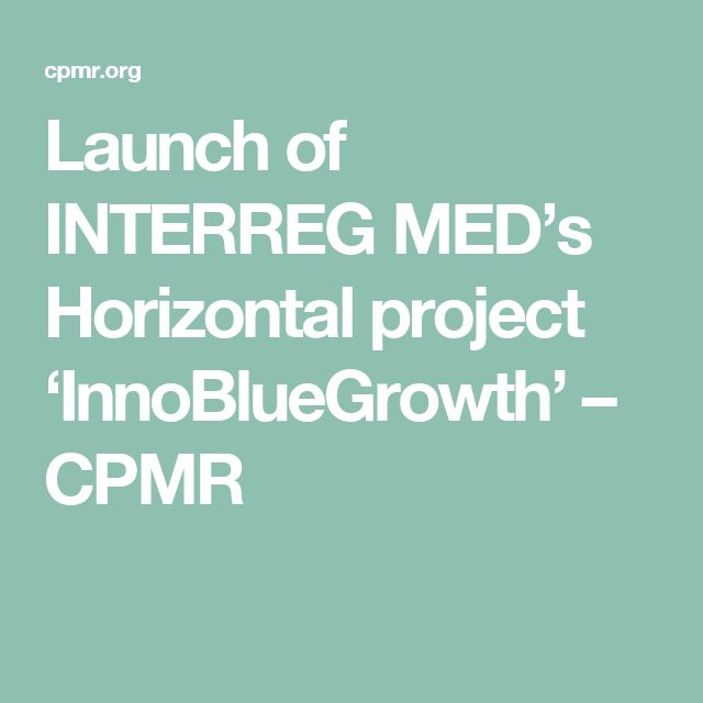 Launch of INTERREG MED's Horizontal project 'InnoBlueGrowth' – CPMR