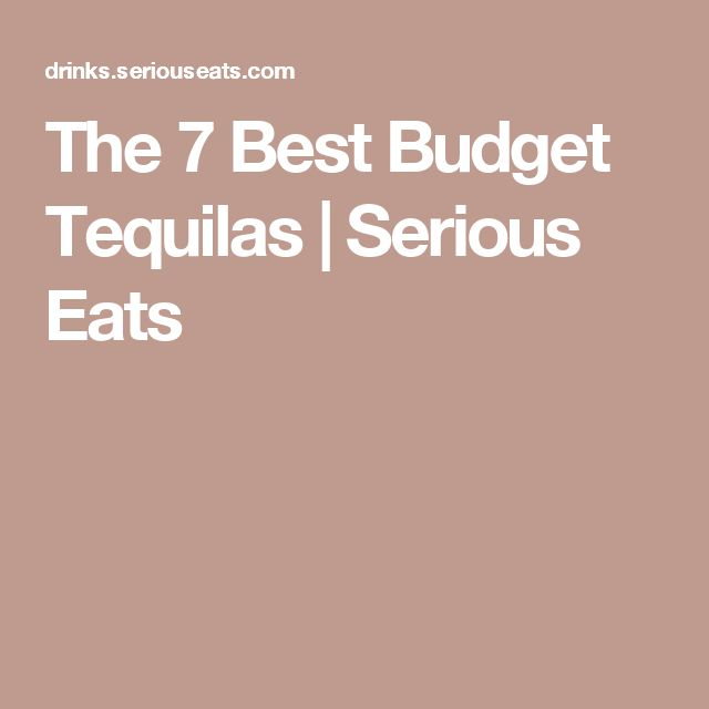 The 7 Best Budget Tequilas | Serious Eats