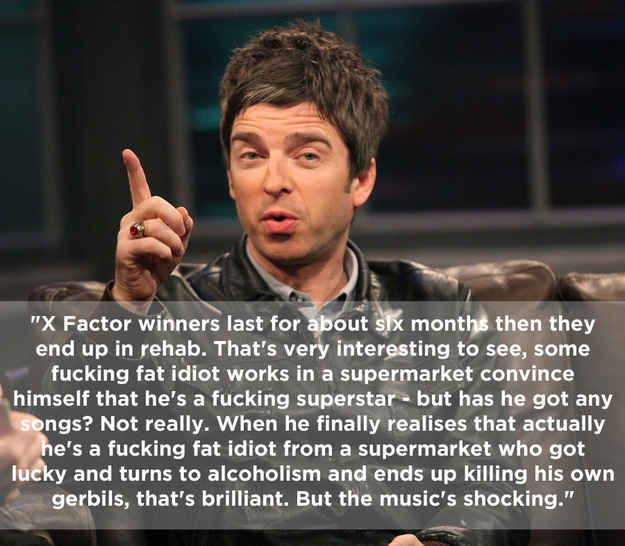 On X Factor . | The 17 Funniest Things Noel Gallagher Has Ever Said