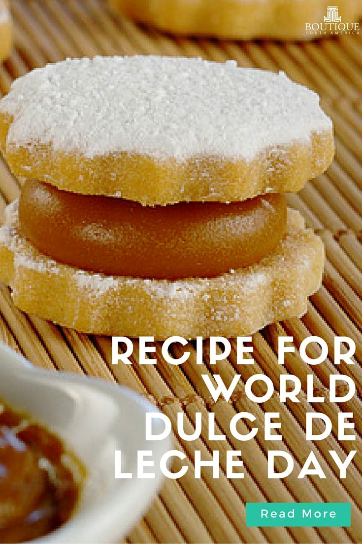 Read More on Recipe for World Dulce De Leche Day here: http://www.boutiquesouthamerica.com.au/blog/recipe-for-world-dulce-de-leche-day/