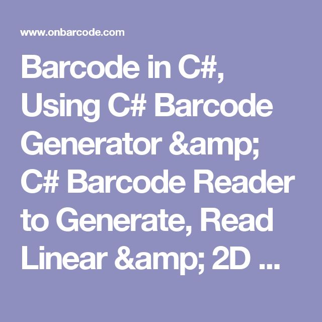 Barcode in C#, Using C# Barcode Generator & C# Barcode Reader to Generate, Read Linear & 2D Barcodes in C#.NET