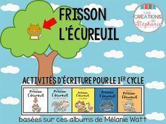 Les créations de Stéphanie : Frisson l'écureuil : Activités d'écriture pour le 1er cycle