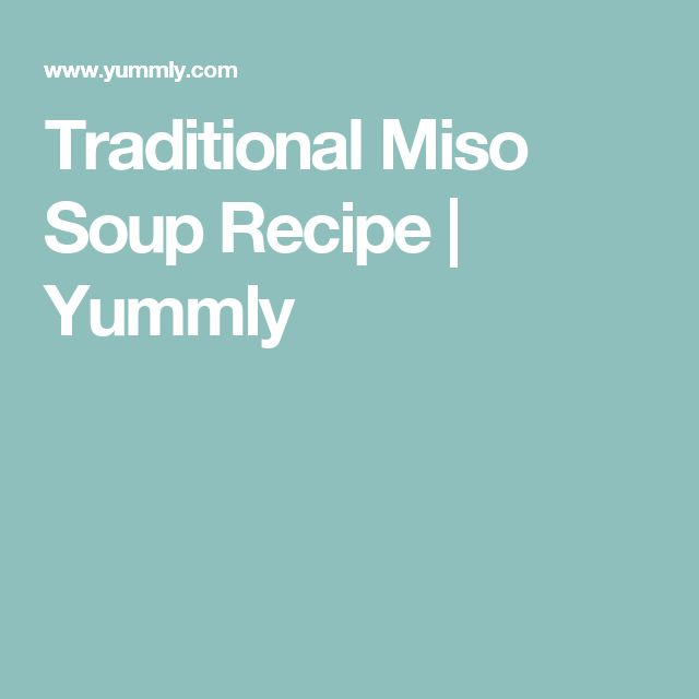 Traditional Miso Soup Recipe | Yummly