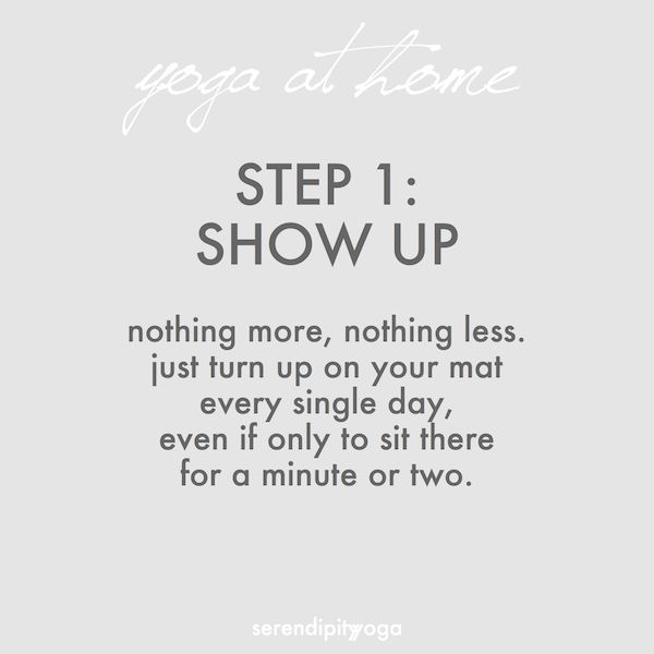 yoga at home // step 1: show up // nothing more, nothing less. just turn up on your mat every single day, even if only to sit there for a minute or two.