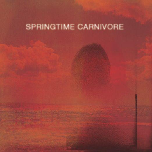 Springtime Carnivore / Springtime Carnivore