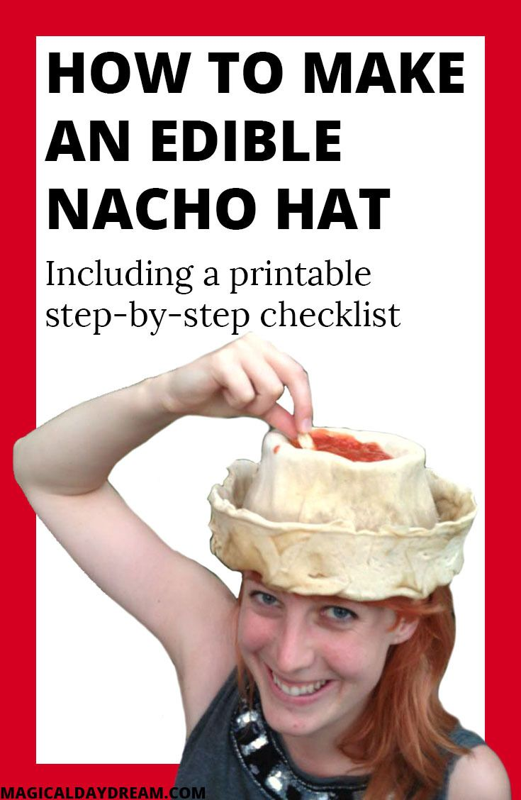 How to make an edible nacho hat / guacamole chip hat / taco hat tutorial/DIY. The idea for the nacho hat came from Indiscpicable me, but was also featured in the Simpsons before with Homer. Click through to get the printable step-by-step checklist with recipe and ingredients | Magical Daydream