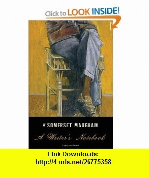 A Writers Notebook (Vintage International) (9780307473196) W. Somerset Maugham , ISBN-10: 0307473198  , ISBN-13: 978-0307473196 ,  , tutorials , pdf , ebook , torrent , downloads , rapidshare , filesonic , hotfile , megaupload , fileserve
