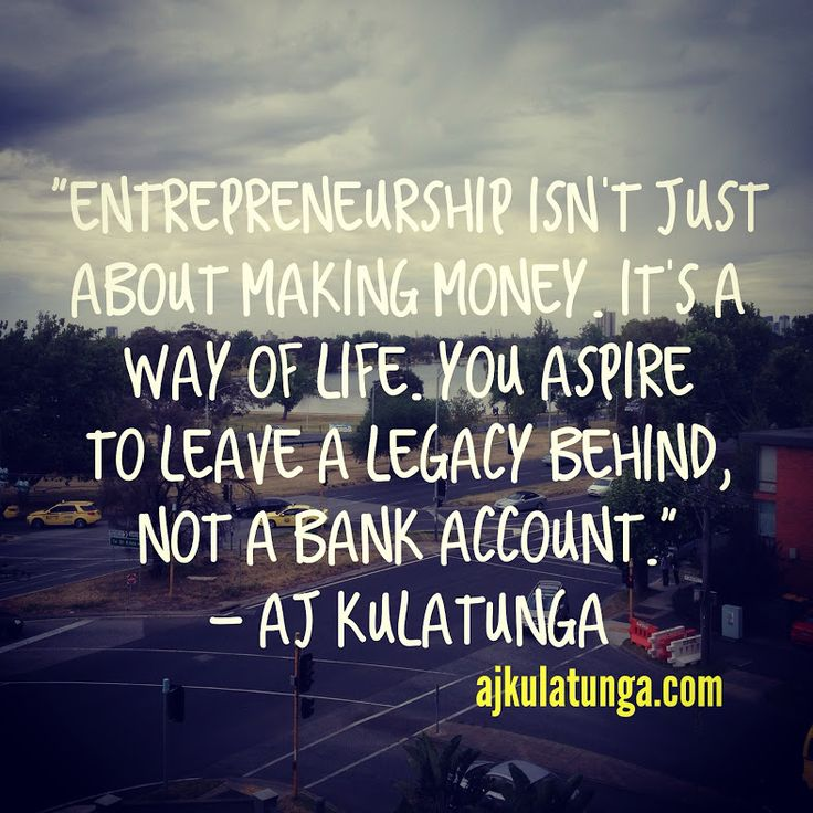 Everyone thinks Entrepreneurship is about making money. It's not. It's a way of life and you have to leave a legacy behind.  #businessquotes #businessmotivation #entrepreneurquotes