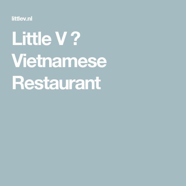 Little V ⋆ Vietnamese Restaurant
