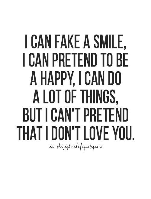 Cant Pretend Her Love Quotes Sad Love Quotes Quotes