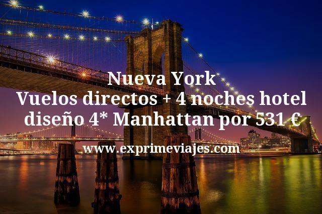 Nueva York Vuelos Directos 4 Noches Hotel Diseño 4 Manhattan Por 531 Vuelos Directos Ofertas De Viajes Vuelos