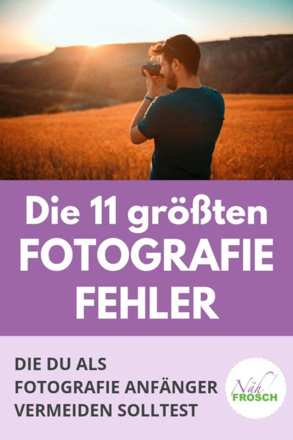 Die 11 größten Fehler als Fotografie Anfänger