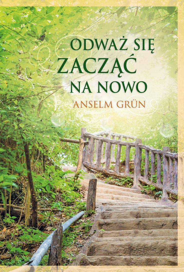 Odważ się zacząć na nowo - Anselm Grün