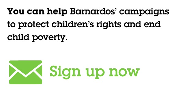 Join our campaigns: http://www.barnardos.ie/enewsletters